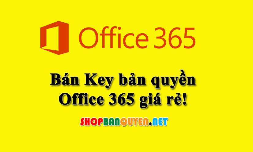 Bán Key bản quyền Office 365 giá rẻ chính hãng